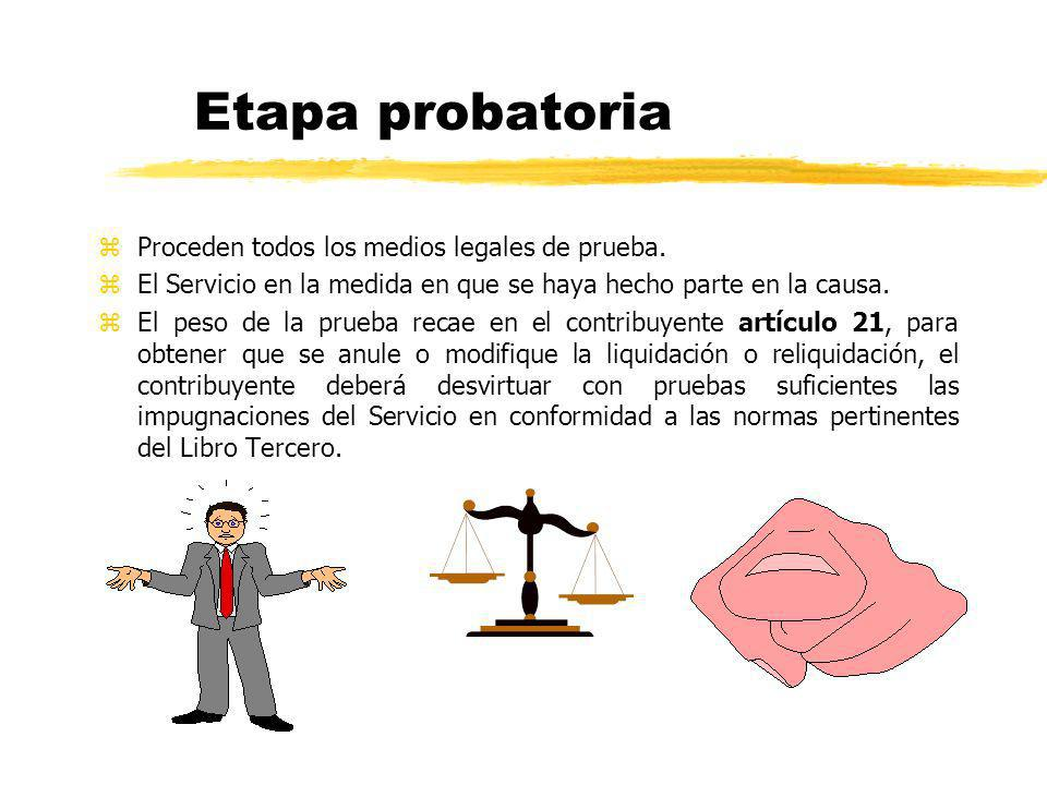 Etapa probatoria Proceden todos los medios legales de prueba.