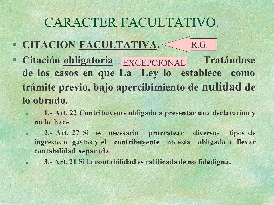 CARACTER FACULTATIVO. CITACION FACULTATIVA.