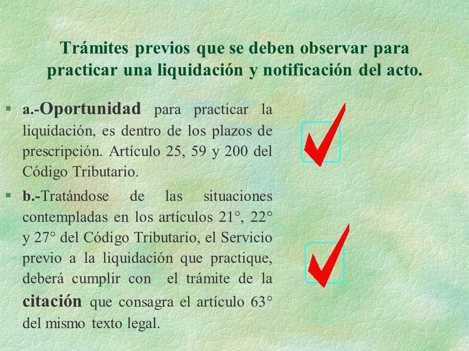 Trámites previos que se deben observar para practicar una liquidación y notificación del acto.