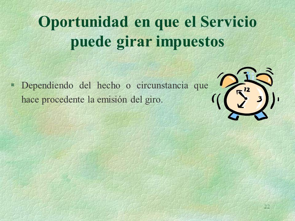 Oportunidad en que el Servicio puede girar impuestos