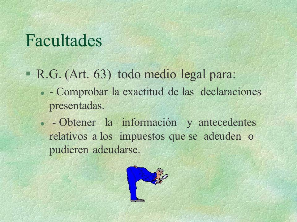 Facultades R.G. (Art. 63) todo medio legal para: