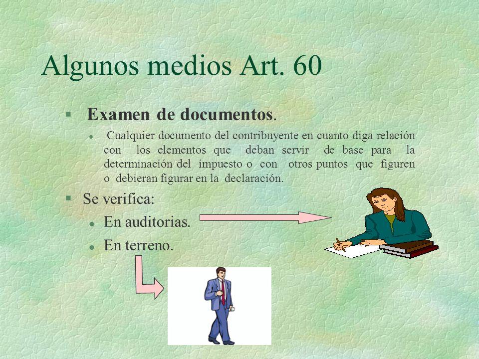 Algunos medios Art. 60 Examen de documentos. Se verifica:
