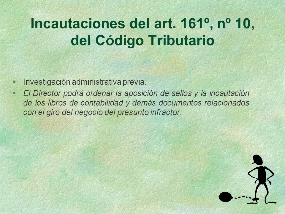 Incautaciones del art. 161º, nº 10, del Código Tributario