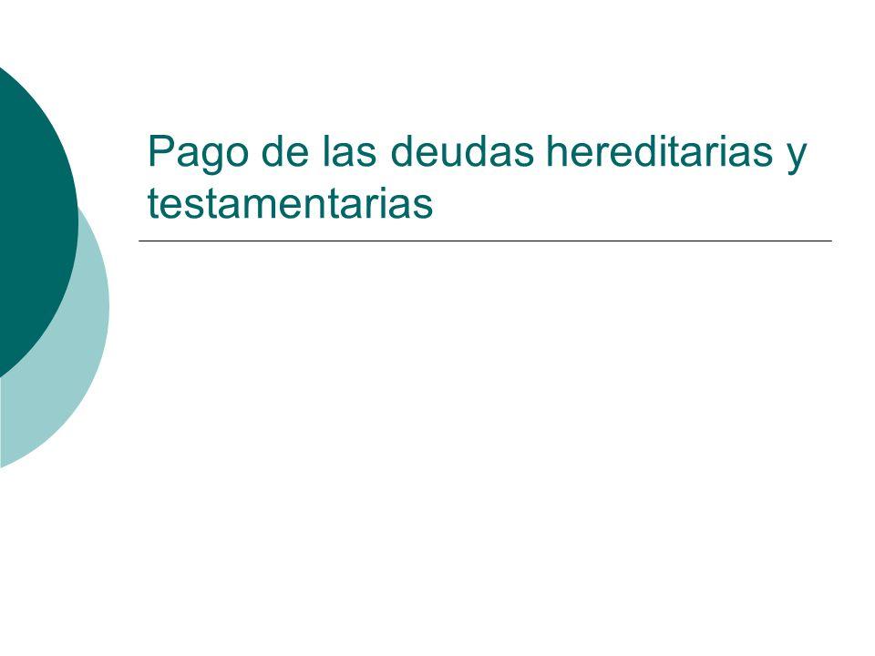 Pago de las deudas hereditarias y testamentarias