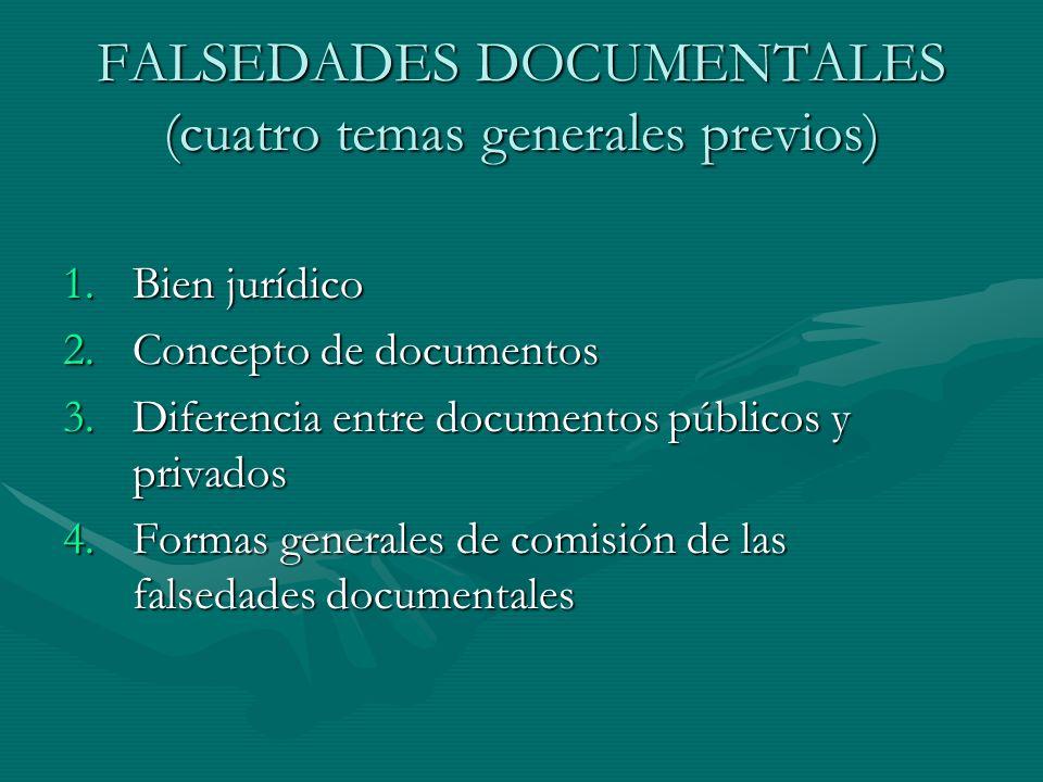 FALSEDADES DOCUMENTALES (cuatro temas generales previos)