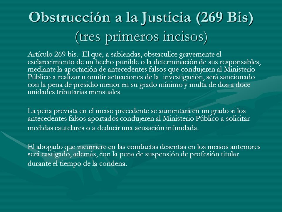 Obstrucción a la Justicia (269 Bis) (tres primeros incisos)