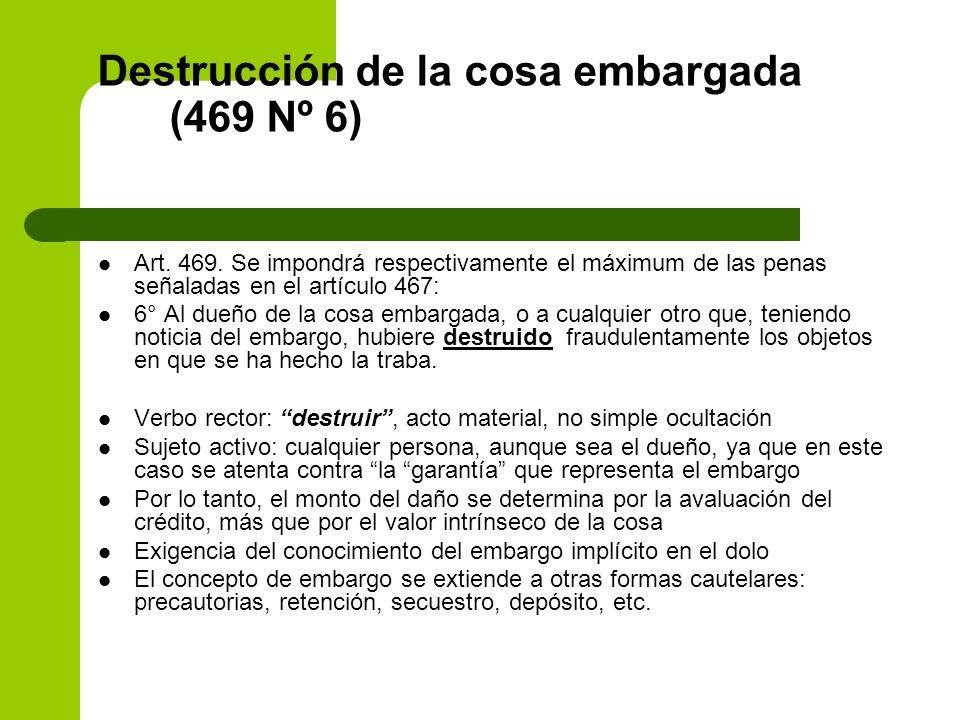 Destrucción de la cosa embargada (469 Nº 6)