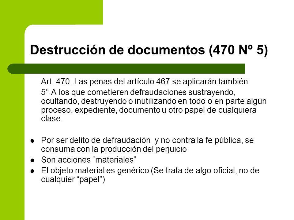 Destrucción de documentos (470 Nº 5)