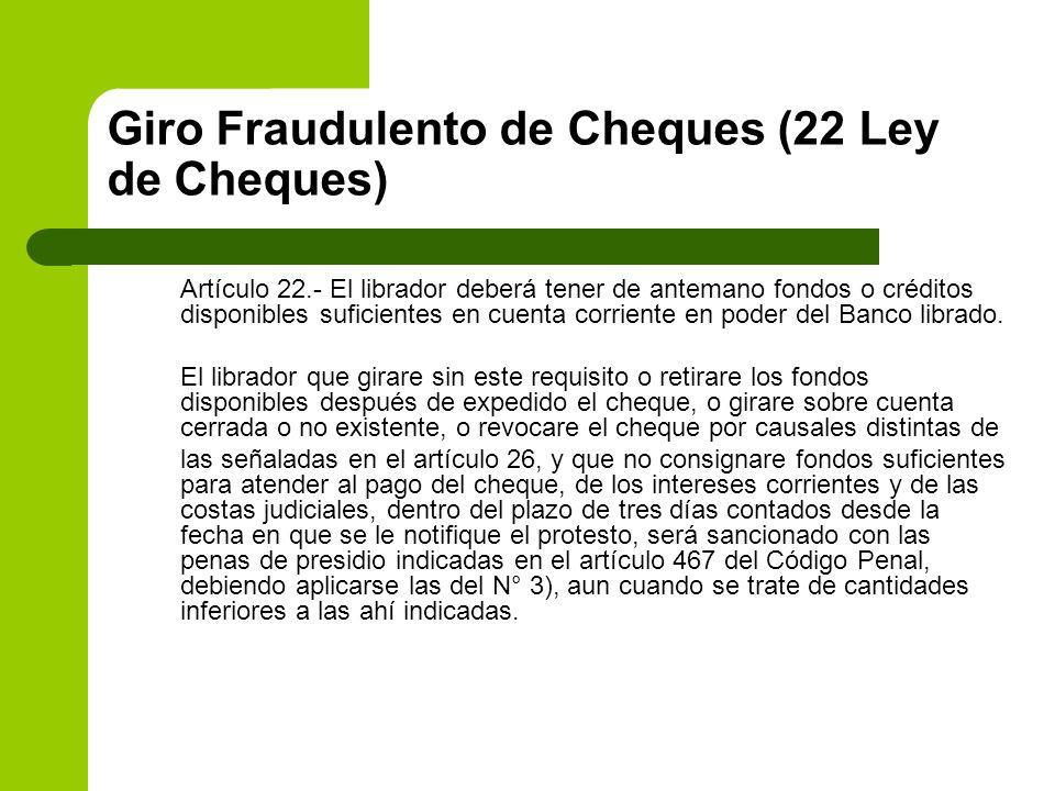 Giro Fraudulento de Cheques (22 Ley de Cheques)