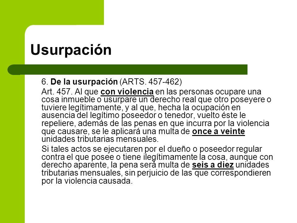 Usurpación 6. De la usurpación (ARTS. 457-462)