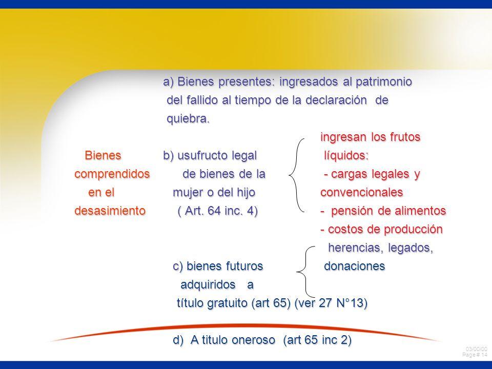 a) Bienes presentes: ingresados al patrimonio