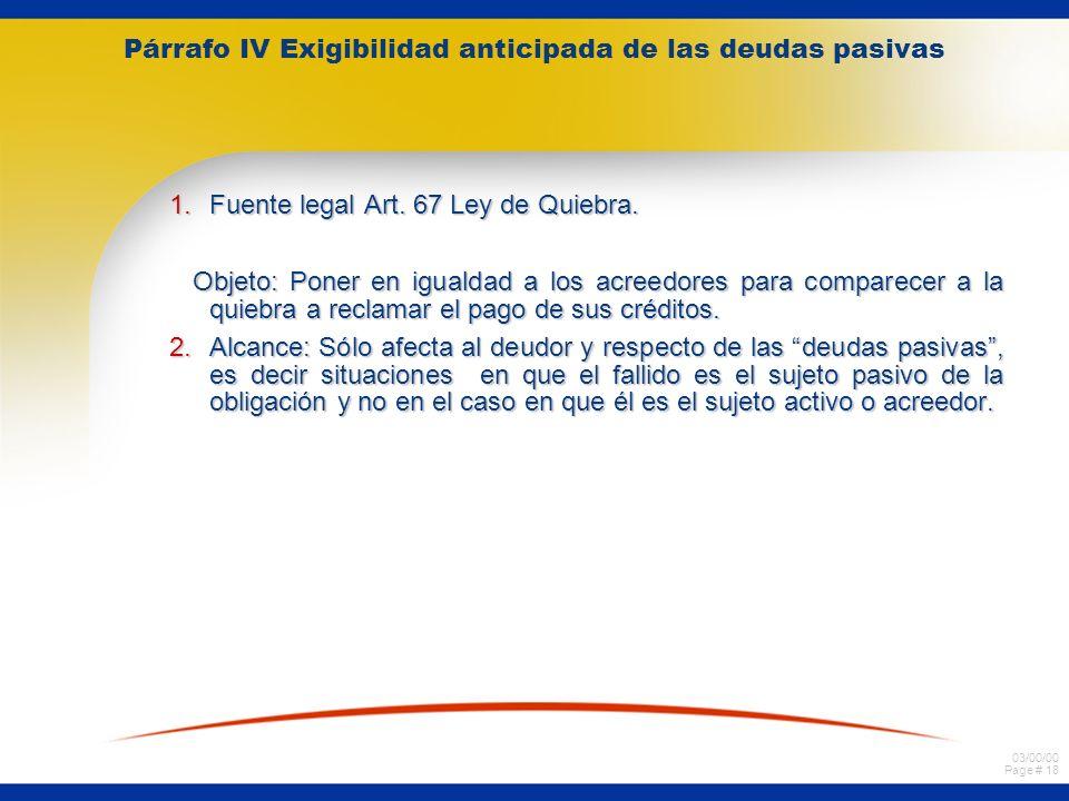Párrafo IV Exigibilidad anticipada de las deudas pasivas