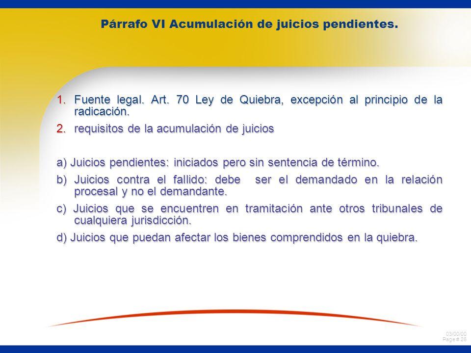 Párrafo VI Acumulación de juicios pendientes.