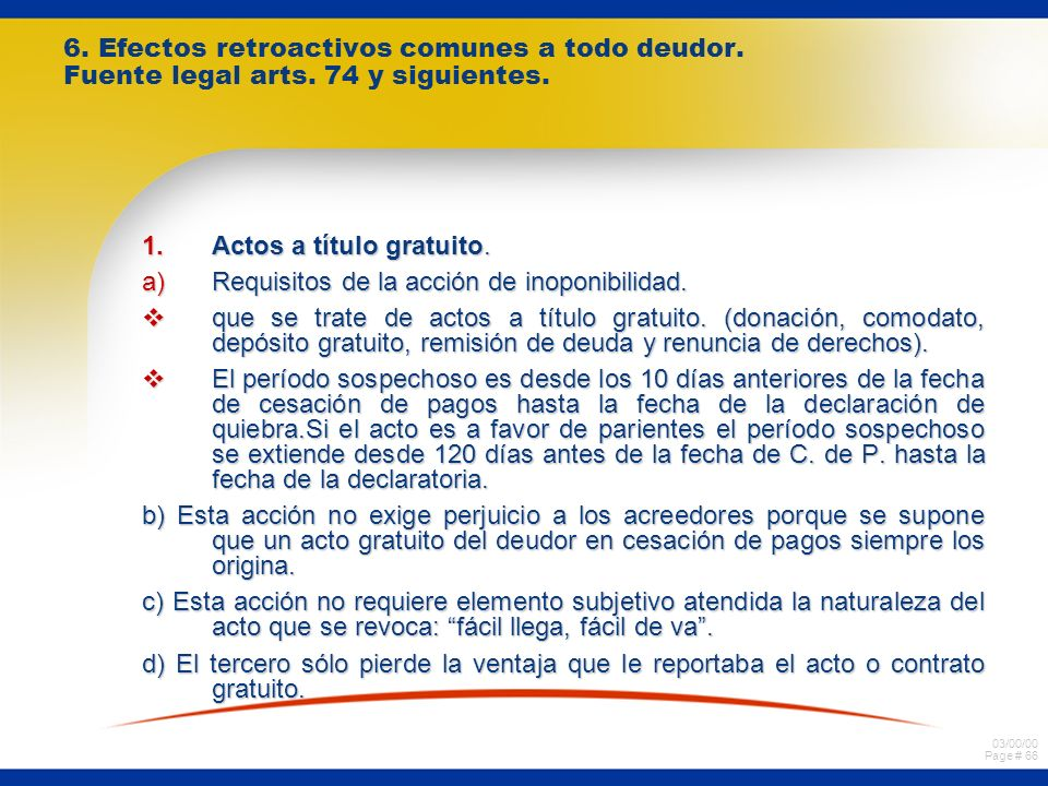 6. Efectos retroactivos comunes a todo deudor. Fuente legal arts