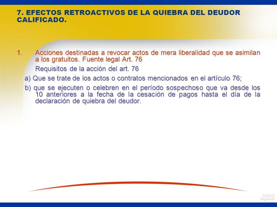 7. EFECTOS RETROACTIVOS DE LA QUIEBRA DEL DEUDOR CALIFICADO.