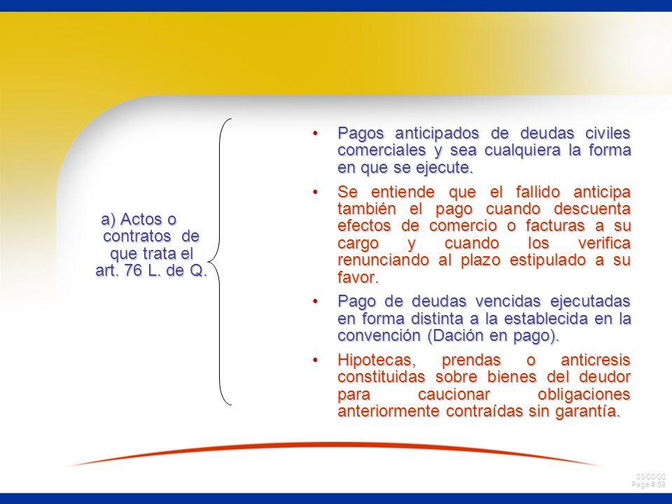 a) Actos o contratos de que trata el art. 76 L. de Q.
