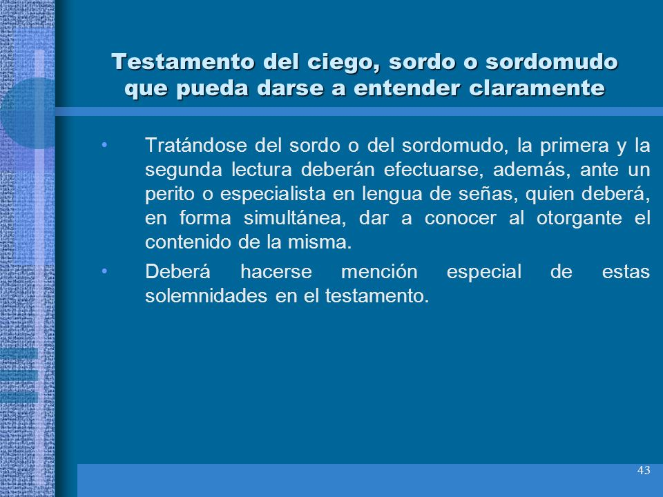 Testamento del ciego, sordo o sordomudo que pueda darse a entender claramente