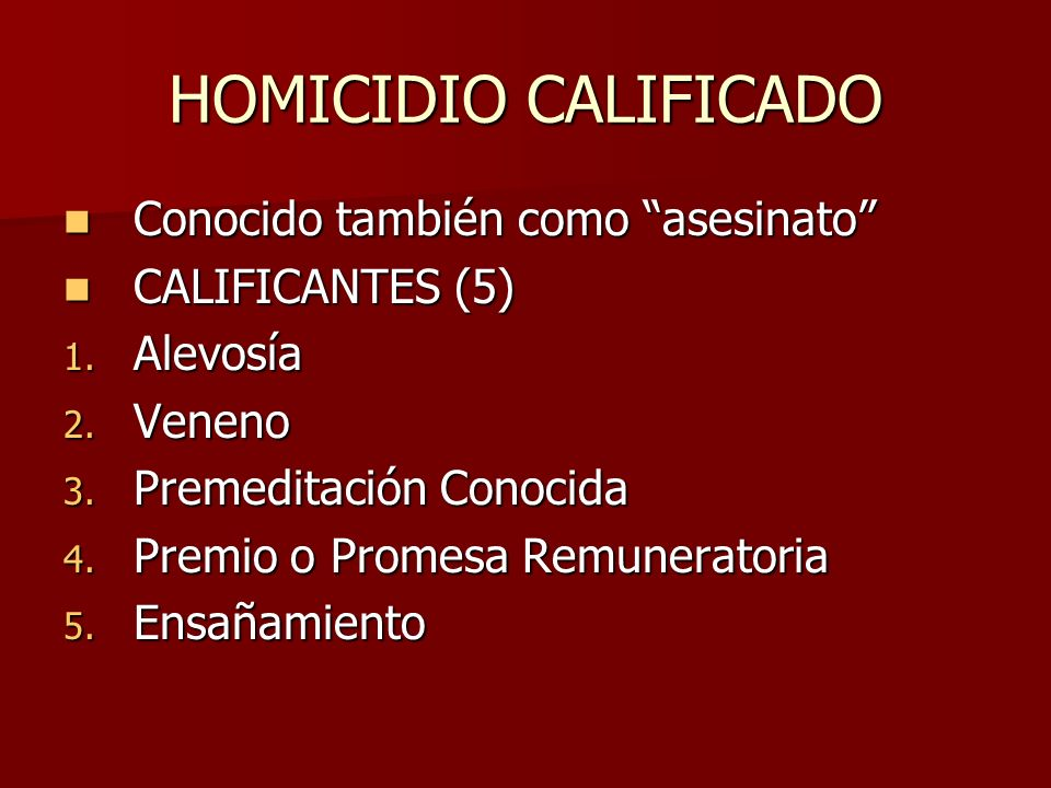 HOMICIDIO CALIFICADO Conocido también como asesinato