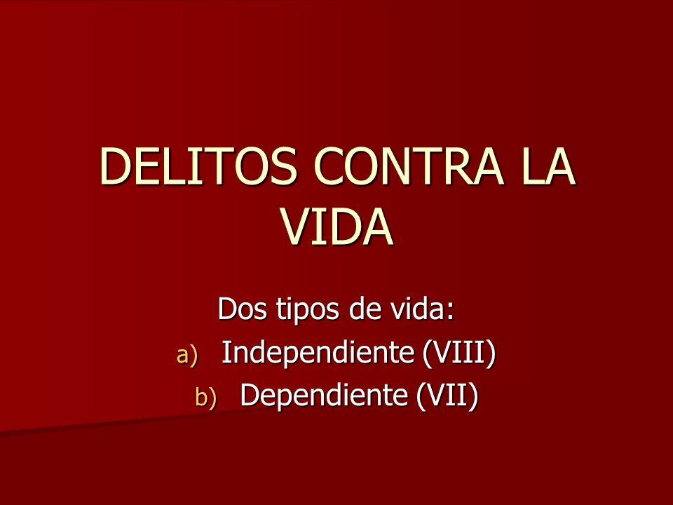 Dos tipos de vida: Independiente (VIII) Dependiente (VII)