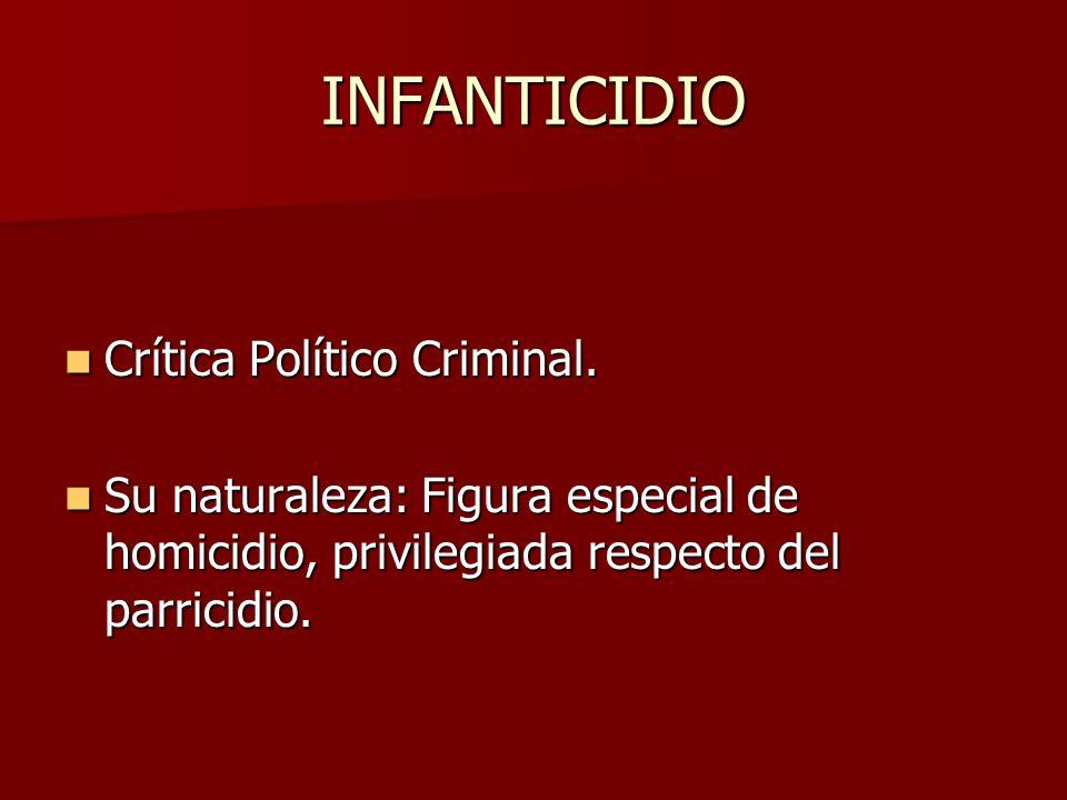 INFANTICIDIO Crítica Político Criminal.