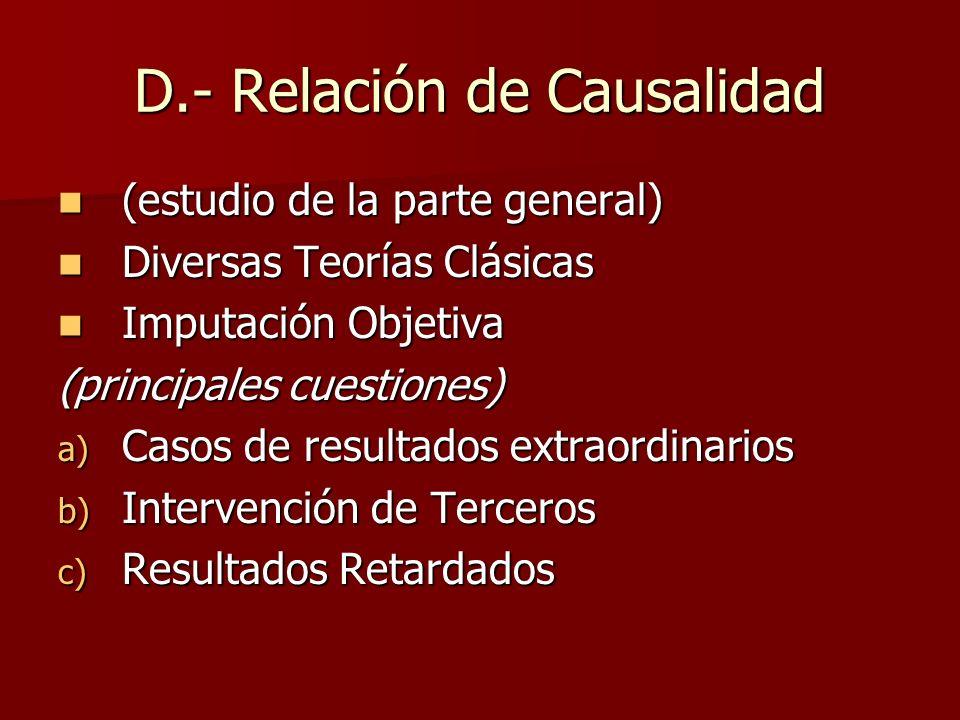 D.- Relación de Causalidad