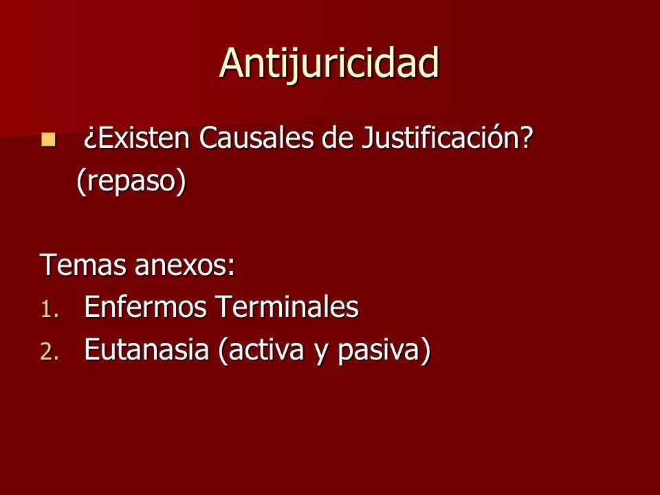 Antijuricidad ¿Existen Causales de Justificación (repaso)