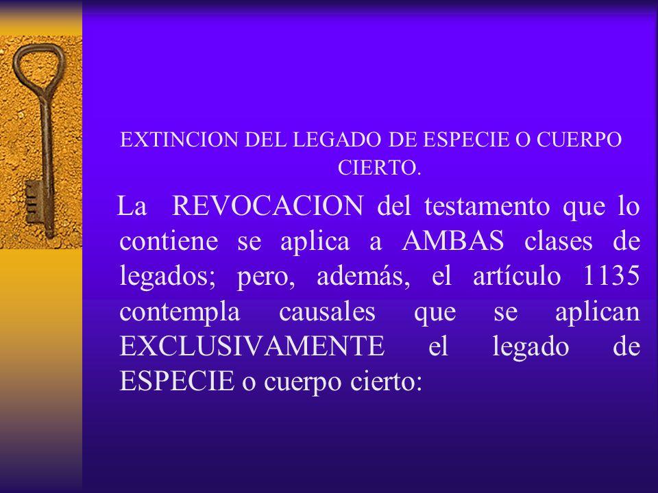 EXTINCION DEL LEGADO DE ESPECIE O CUERPO CIERTO.