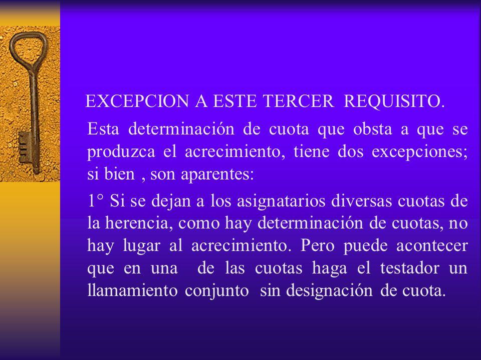 EXCEPCION A ESTE TERCER REQUISITO.