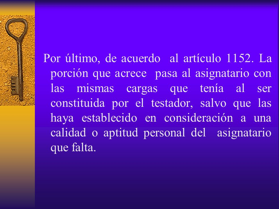 Por último, de acuerdo al artículo 1152
