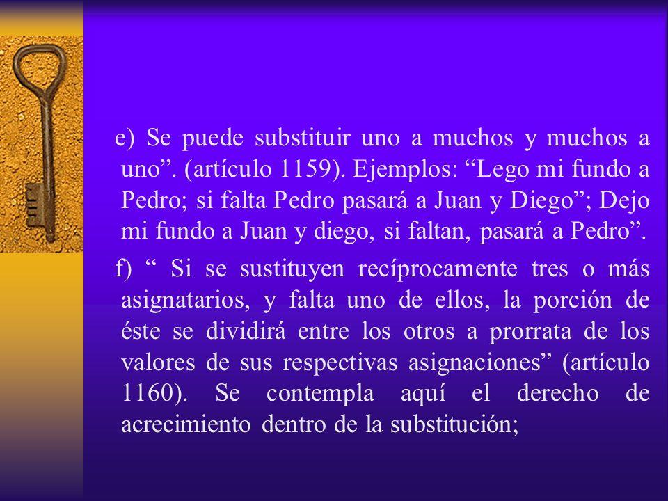 e) Se puede substituir uno a muchos y muchos a uno . (artículo 1159)