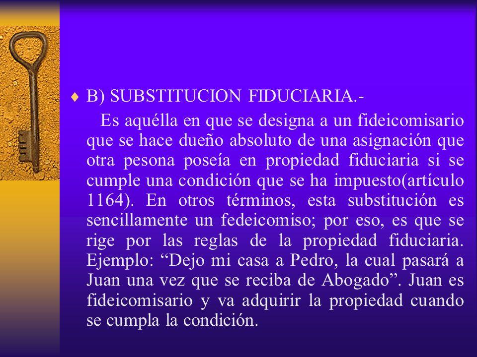B) SUBSTITUCION FIDUCIARIA.-