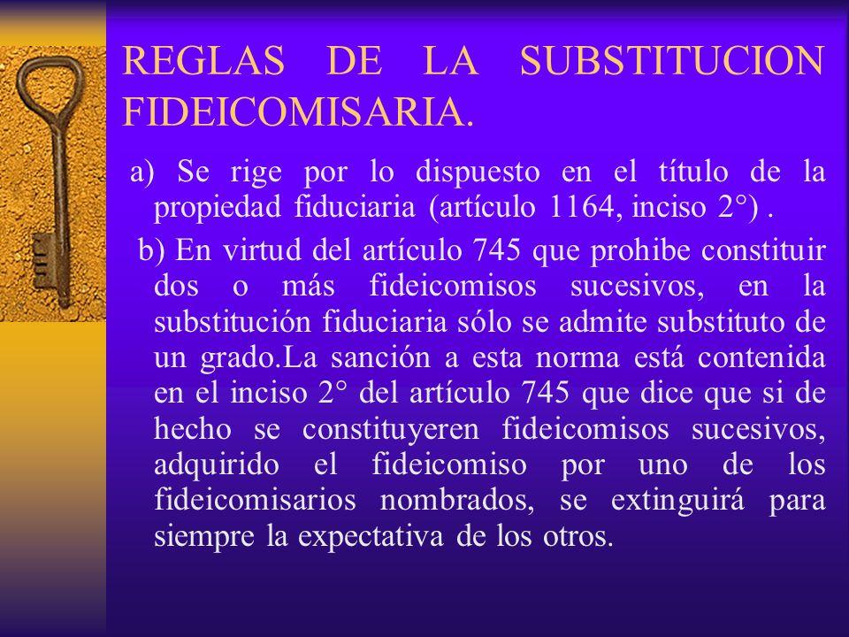 REGLAS DE LA SUBSTITUCION FIDEICOMISARIA.