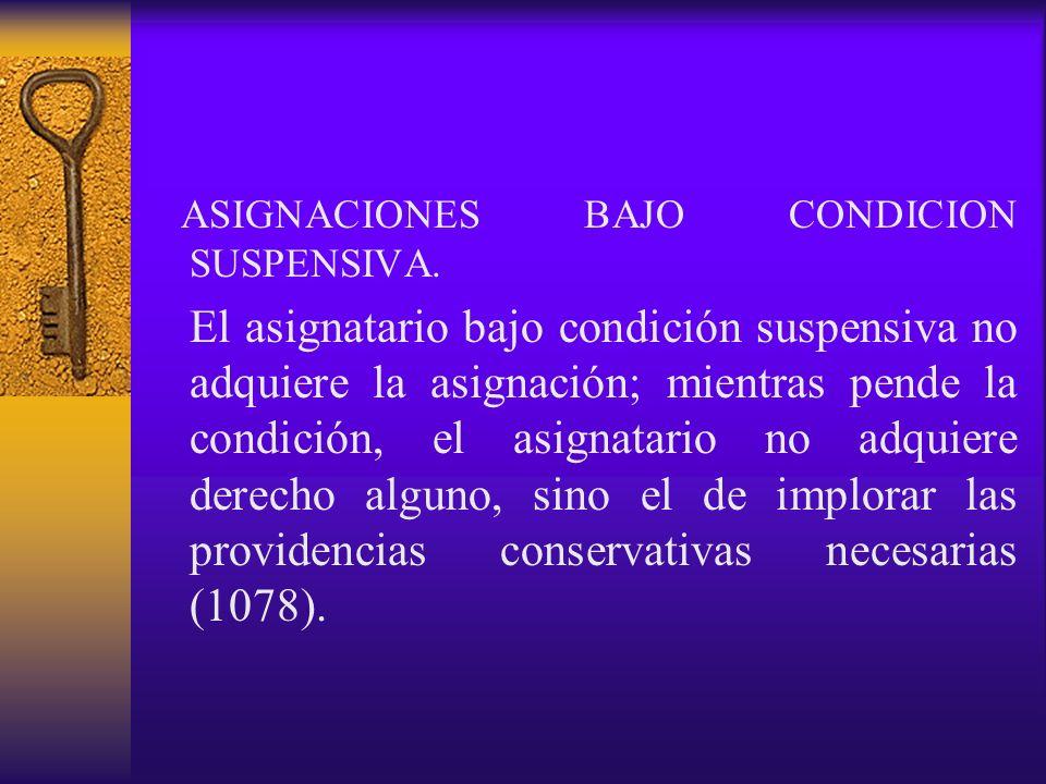 ASIGNACIONES BAJO CONDICION SUSPENSIVA.