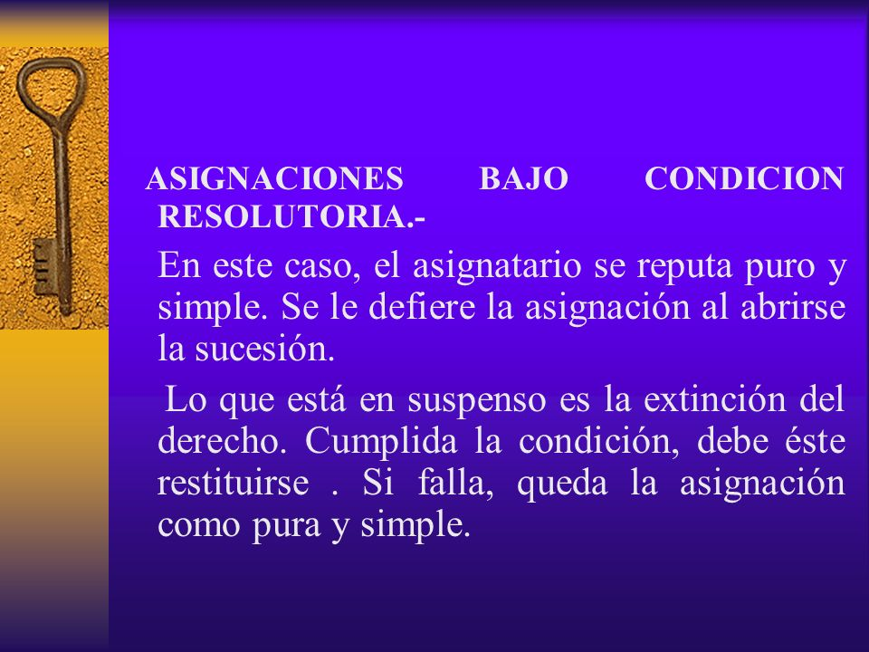 ASIGNACIONES BAJO CONDICION RESOLUTORIA.-