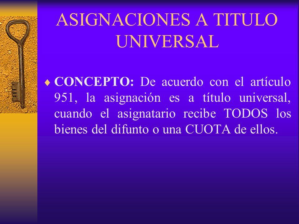 ASIGNACIONES A TITULO UNIVERSAL