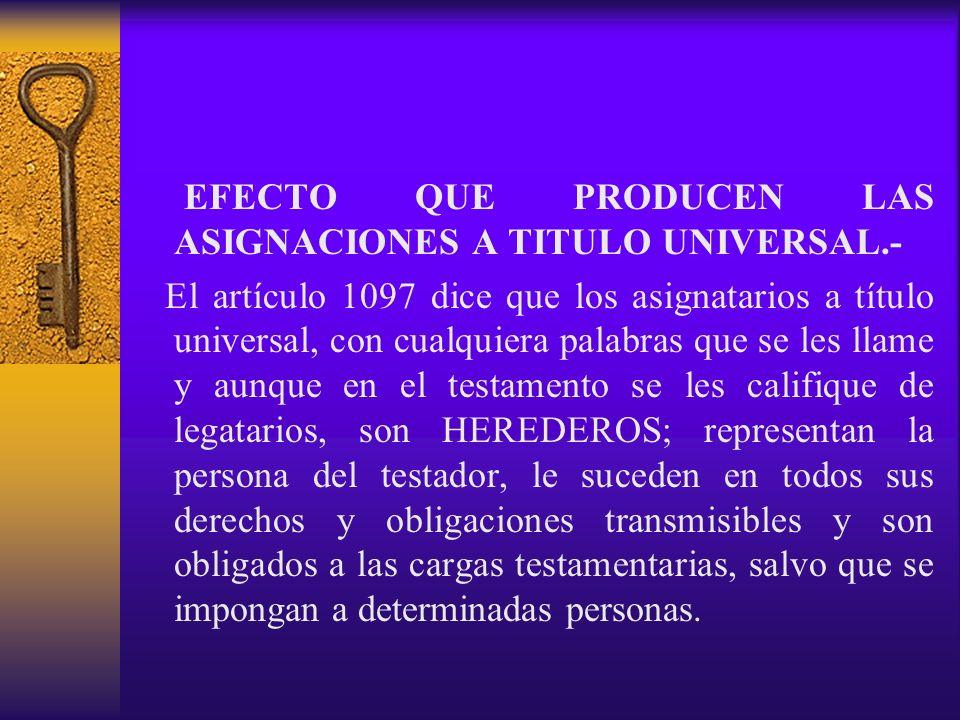 EFECTO QUE PRODUCEN LAS ASIGNACIONES A TITULO UNIVERSAL.-