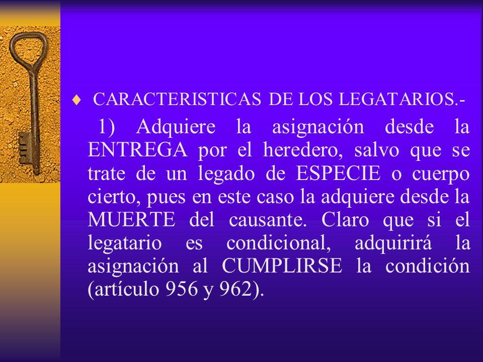 CARACTERISTICAS DE LOS LEGATARIOS.-