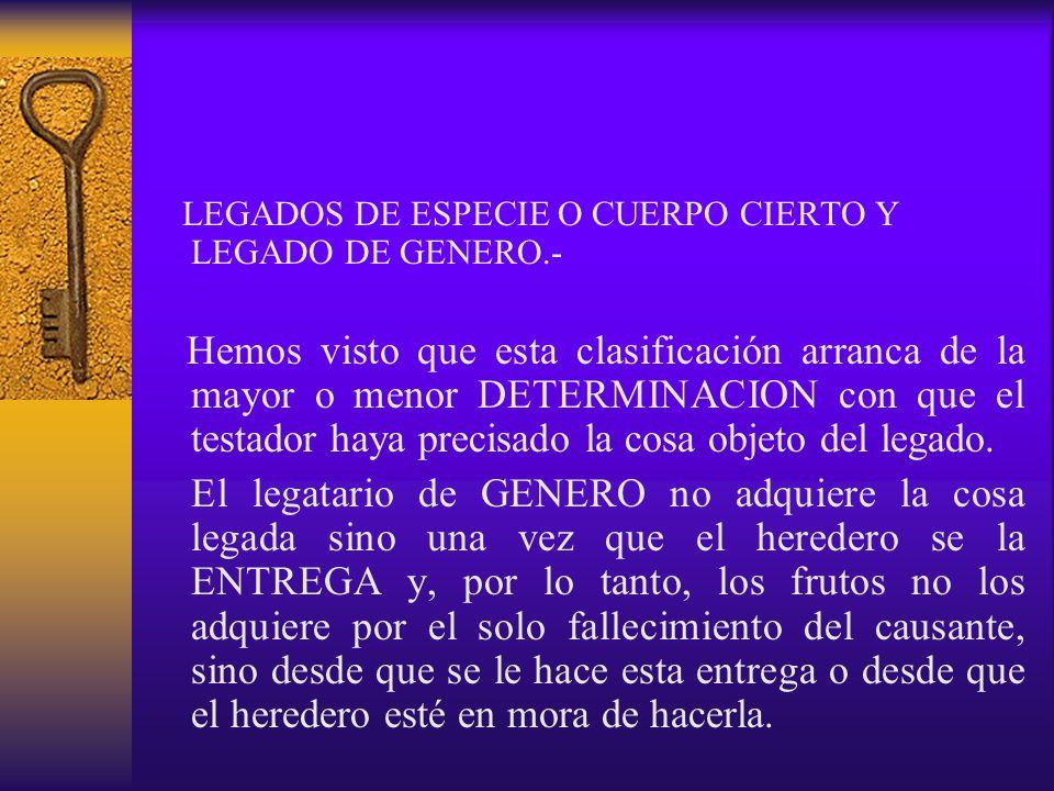 LEGADOS DE ESPECIE O CUERPO CIERTO Y LEGADO DE GENERO.-