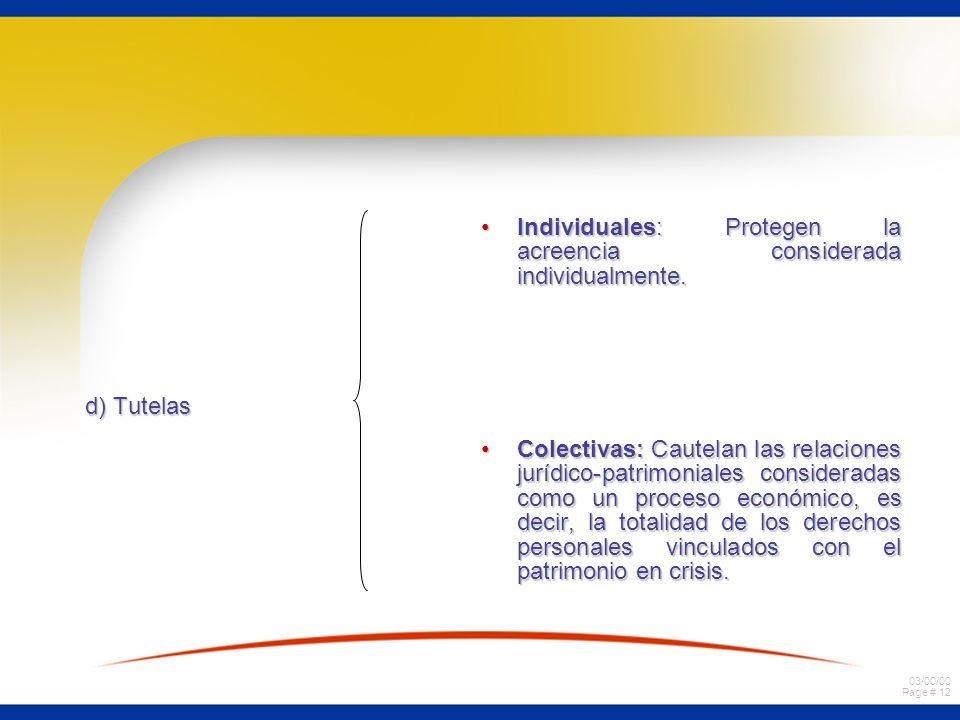 d) Tutelas Individuales: Protegen la acreencia considerada individualmente.