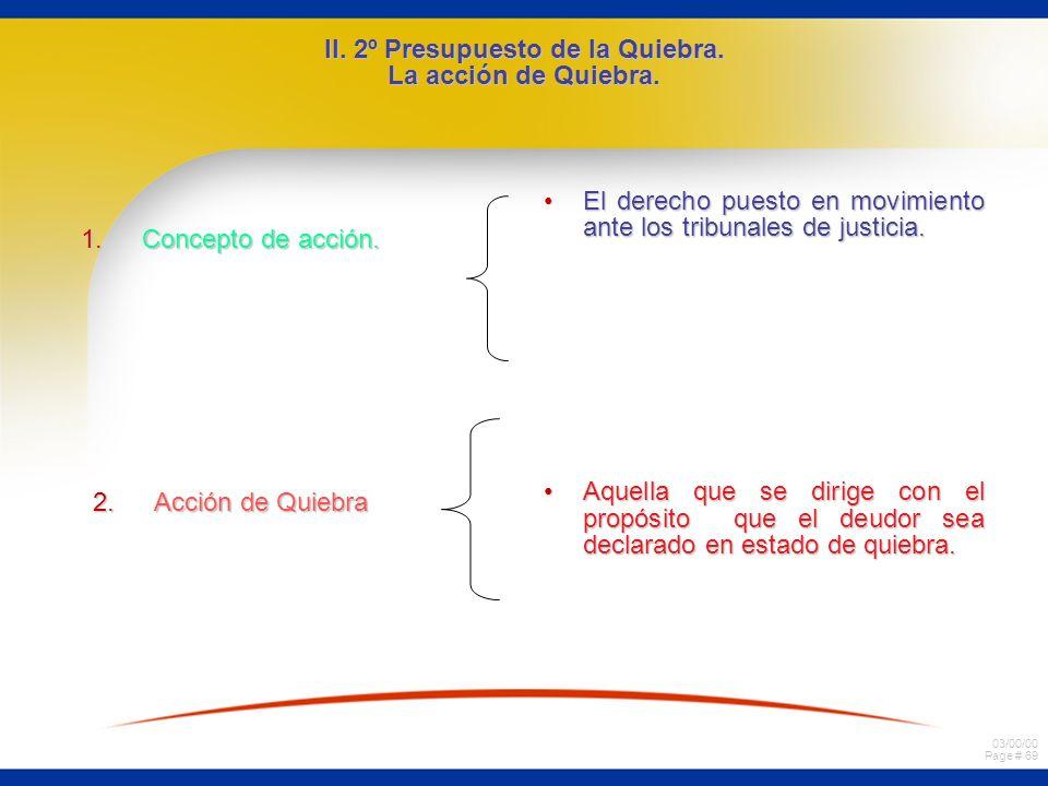 II. 2º Presupuesto de la Quiebra. La acción de Quiebra.