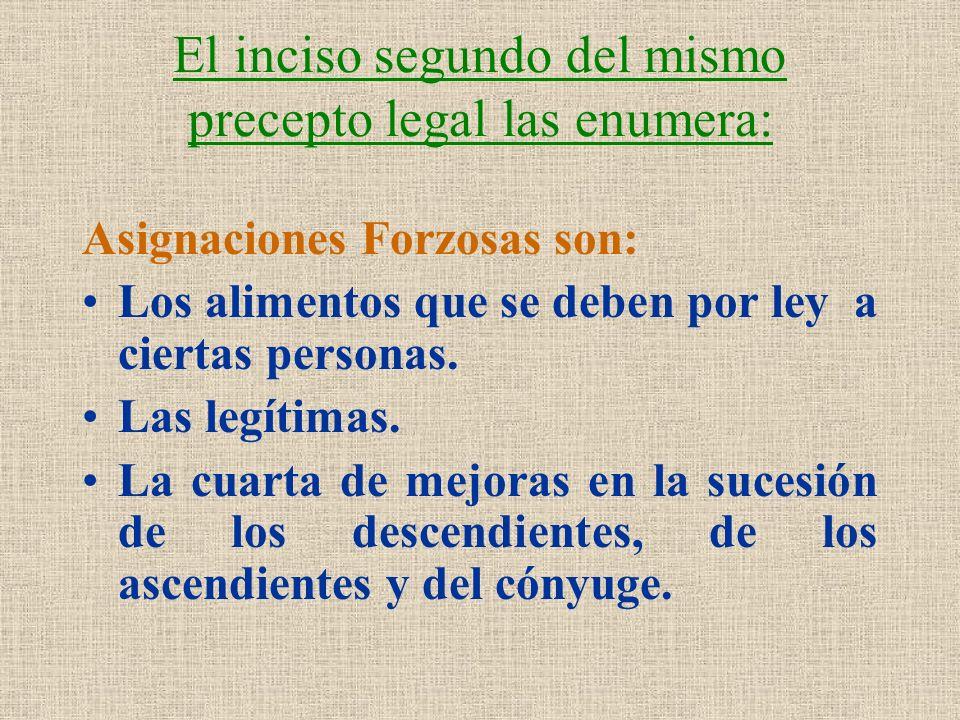 El inciso segundo del mismo precepto legal las enumera:
