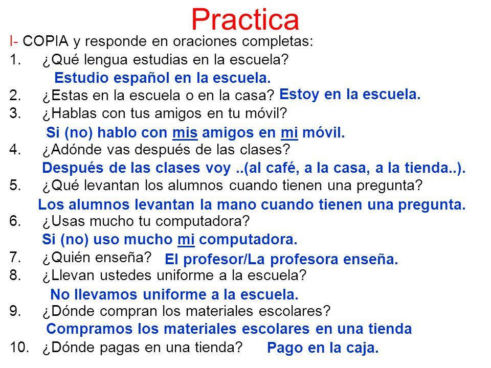 Practica I- COPIA y responde en oraciones completas: