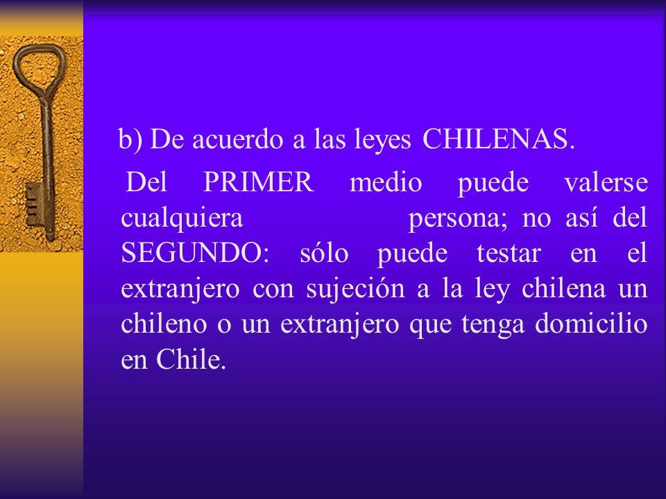 b) De acuerdo a las leyes CHILENAS.