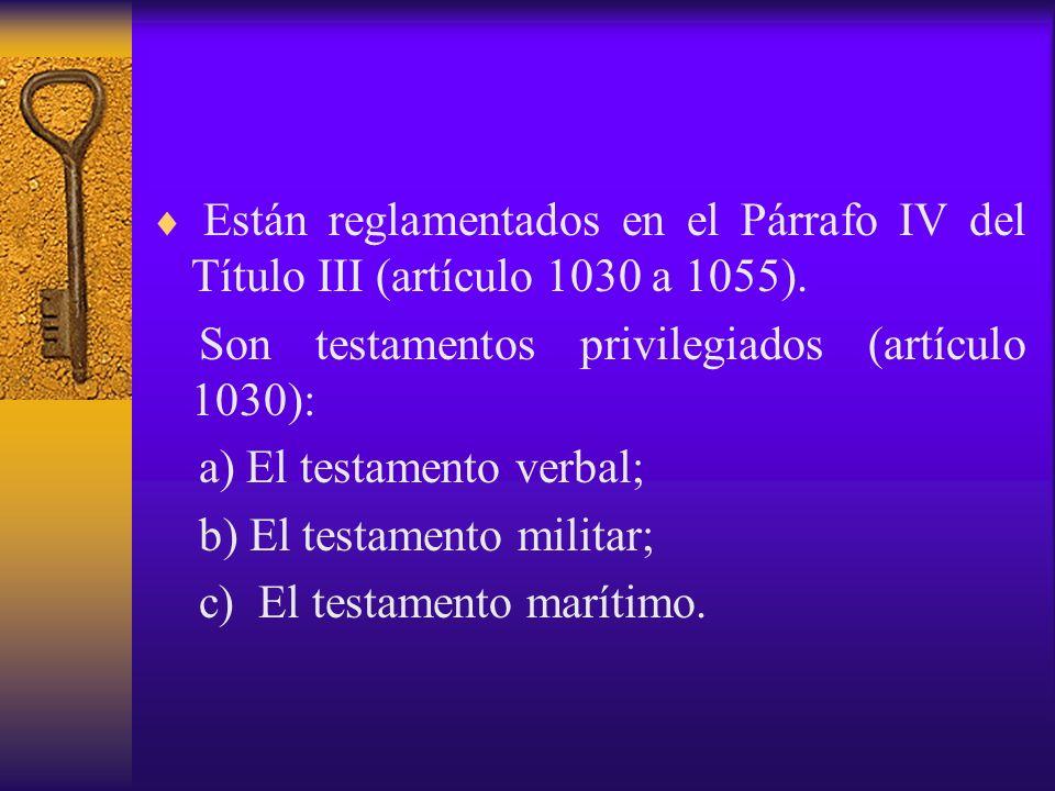 Están reglamentados en el Párrafo IV del Título III (artículo 1030 a 1055).