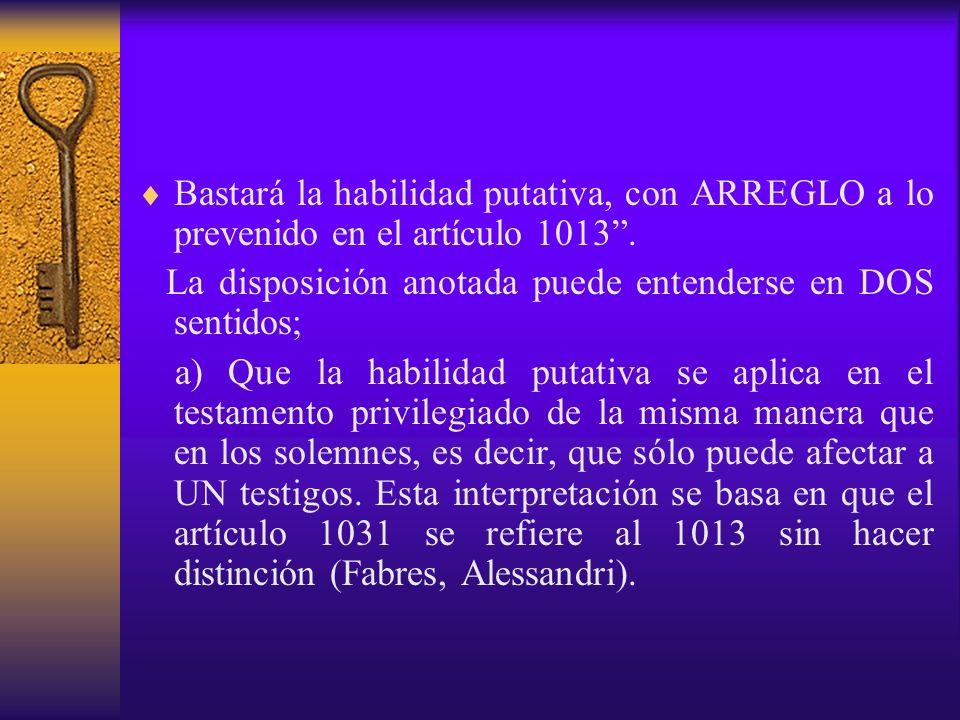 Bastará la habilidad putativa, con ARREGLO a lo prevenido en el artículo 1013 .