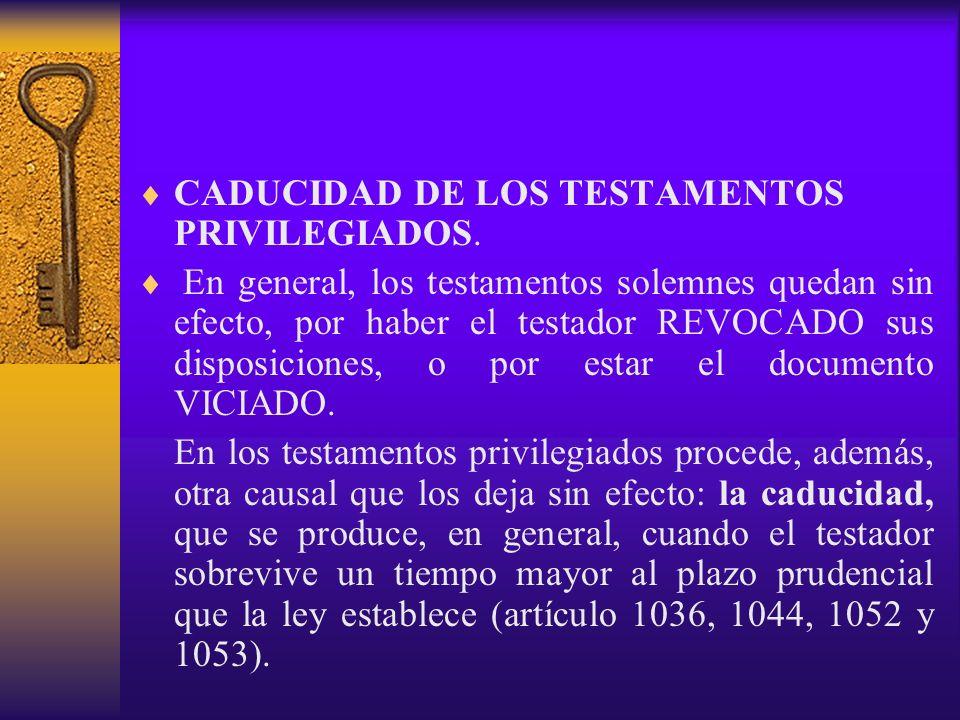 CADUCIDAD DE LOS TESTAMENTOS PRIVILEGIADOS.