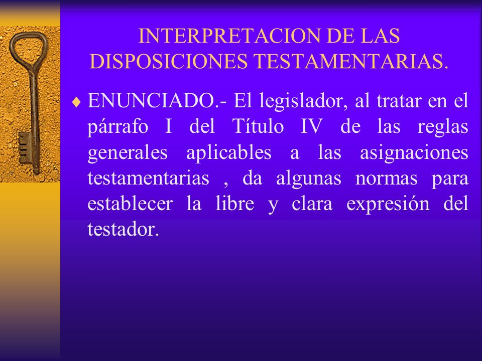 INTERPRETACION DE LAS DISPOSICIONES TESTAMENTARIAS.