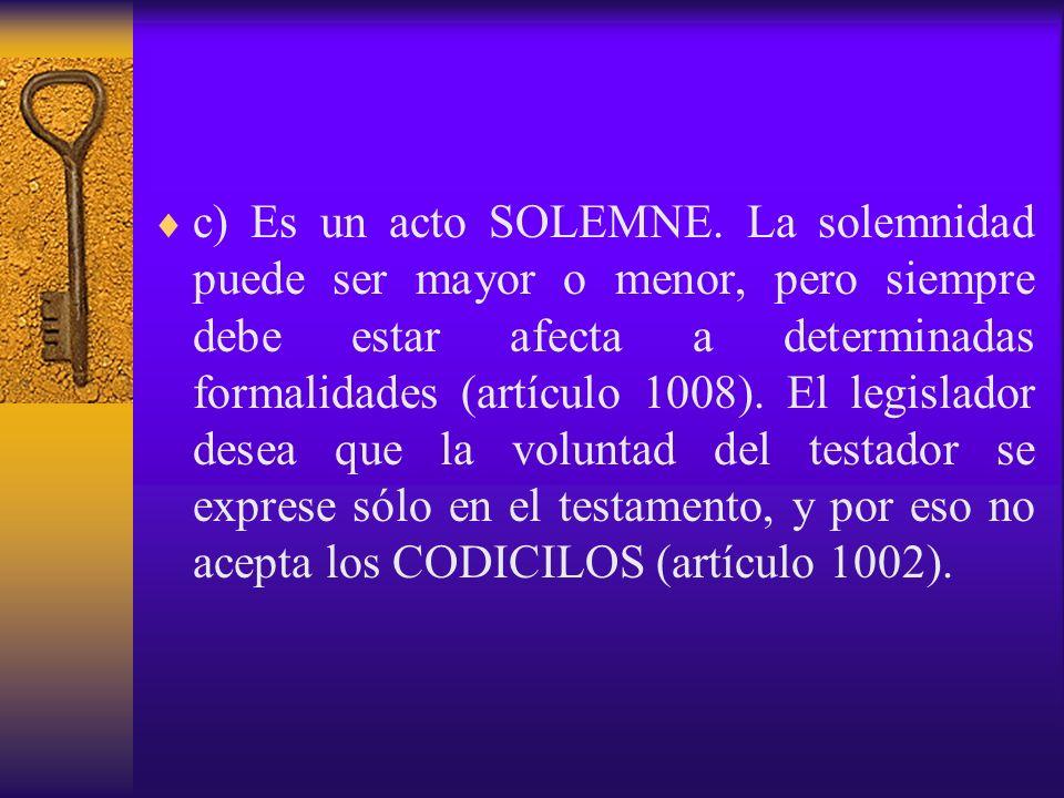 c) Es un acto SOLEMNE.