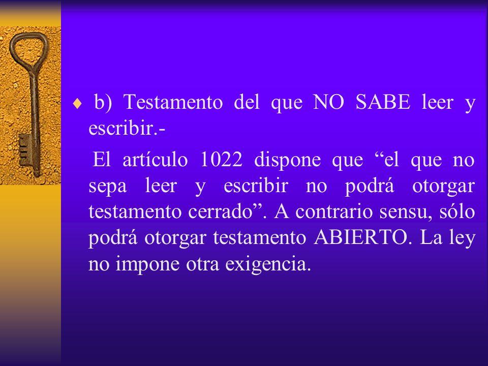 b) Testamento del que NO SABE leer y escribir.-