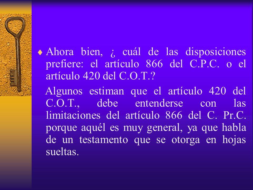 Ahora bien, ¿ cuál de las disposiciones prefiere: el artículo 866 del C.P.C. o el artículo 420 del C.O.T.